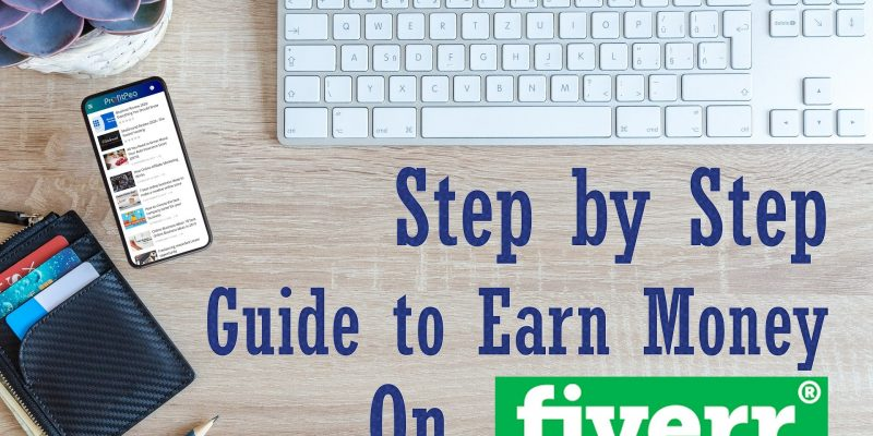 Step by Step Guide to Make Money on Fiverr 2020